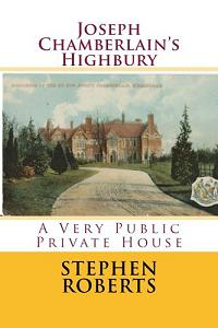 cover of Joseph Chamberlain's Highbury by Stephen Roberts