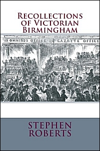 cover of Recollections of Victorian Birmingham by Stephen Roberts
